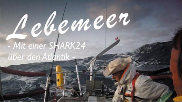 Lebemeer - Mit einer SHARK24 über den Atlantik - HD Filmdownload