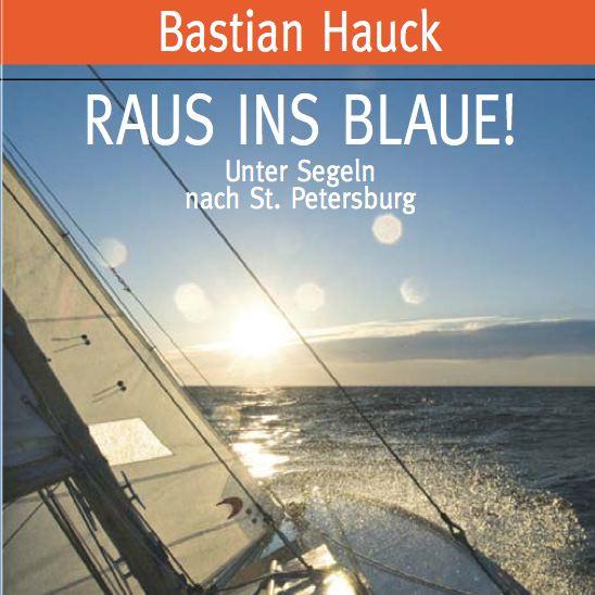Raus ins Blaue! Unter Segeln nach St. Petersburg Hörbuch - Download